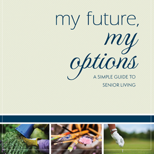My Future, My Options: A Simple Guide to Senior Living